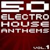 Couverture de l'album 50 Electro House Anthems, Vol.1 (New Edition)