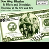 Couverture de l'album Doo Wop, Rhythm & Blues & Novelties - Treasures of the 50's & 60's
