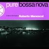 Couverture de l'album Pure Bossa Nova: Roberto Menescal