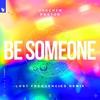 Couverture de l'album Be Someone (feat. EKE) [Lost Frequencies Remix] - Single