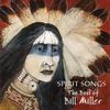 Cover of the album Spirit Songs: The Best of Bill Miller