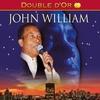 Cover of the album Double d'or : John William