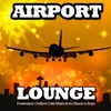 Cover of the album Airport Lounge (Destination Chillout Cafe Music from Miami to ibiza)