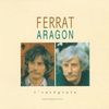 Cover of the album Ferrat chante Aragon, L'Intégrale (disc 1)