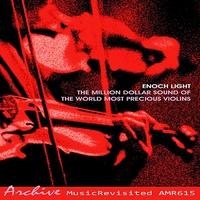 Couverture du titre The Million Dollar Sound of the Worlds Most Precious Violins
