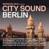 Couverture de l'album Bermuda 2013 Presents City Sound Berlin