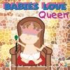 Cover of the album Babies Love Queen