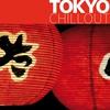 Couverture de l'album Tokyo Chillout