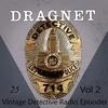 Couverture de l'album Dragnet, Vol. 2: 25 Vintage Detective Radio Episodes