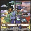 Cover of the album Dat Whoopty Woop