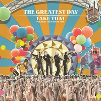 Couverture du titre The Greatest Day: Take That Present The Circus Live