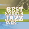 Couverture de l'album The Best Smooth Jazz Ever