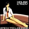 Couverture de l'album House Candy: Back to Lounge