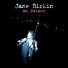Couverture de l'album Jâne Birkin au Palace (Version deluxe) [Live]