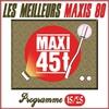 Couverture de l'album Maxis 80 - Programme 15/25 (Les meilleurs maxi 45T des années 80)