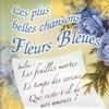 Couverture de l'album Les plus belles chansons fleurs bleues