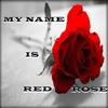 Couverture de l'album My Name Is Red Rose
