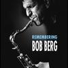 Cover of the album Remembering Bob Berg