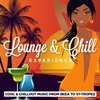 Couverture de l'album Lounge & Chill Experience (Cool and Chillout Music from Ibiza to Saint-Tropez)