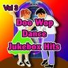 Couverture de l'album Doo Wop Dance Jukebox Hits Vol 3
