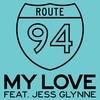 Couverture de l'album My Love (feat. Jess Glynne) - Single