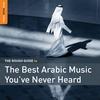 Couverture de l'album Rough Guide To the Best Arabic Music You've Never Heard