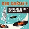Cover of the album Keb Darge's Desperate Rockin' Delinquents
