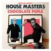 Couverture de l'album Defected Presents House Masters - Chocolate Puma