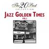 Couverture de l'album The 20 Best Collection: Jazz Golden Times, Vol. 1