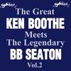 Couverture de l'album The Great Ken Boothe Meets the Legendary BB Seaton, Vol. 2