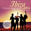 Couverture de l'album Ibiza House Opening 2014 - House & Chillout Music at Its Best
