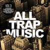 Cover of the album All Trap Music, Volume 3