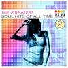 Couverture de l'album The Greatest Soul Hits of All Time Vol. 2