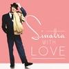 Couverture de l'album Sinatra, With Love (Remastered)