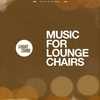 Cover of the album Music for Lounge Chairs