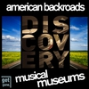 Couverture de l'album American Backroads Discovery - Musical Museums, Vol. 1