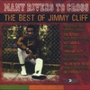 Couverture de l'album Many Rivers to Cross: The Best of Jimmy Cliff (1961 - 1970)