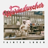 Cover of the album Tainted Lunch