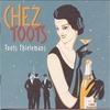 Couverture de l'album Chez Toots