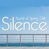 Couverture de l'album Silence - Sound of the Spring Chill