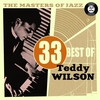Couverture de l'album The Masters of Jazz: 33 Best of Teddy Wilson
