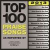 Couverture de l'album Top 100 Praise Songs (2013 Edition)