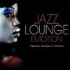 Couverture de l'album Jazz Lounge Emotion: French Riviera's Women