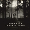 Cover of the album Darkness Travels Light