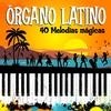 Cover of the album Órgano Latino. 40 Melodías Mágicas