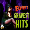 Couverture de l'album Elvira's Gravest Hits