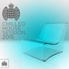 Couverture de l'album Chilled House Session 2015 - Ministry of Sound