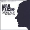 Couverture de l'album Aural Pleasure