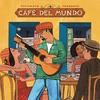 Couverture de l'album Putumayo Presents: Café del Mundo
