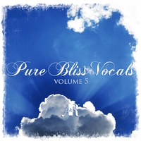 Cover of the track Pure Bliss Vocals Volume 5